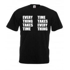 Every Thing Takes Time