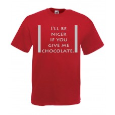 I'll be nicer if you give me chocolate