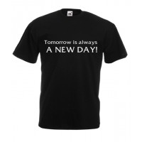 Tomorrow is Always A NEW DAY