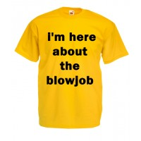 I'm Here About The Blowjob